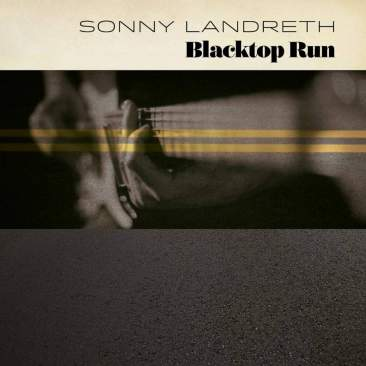 Sonny Landreth – Blacktop Run (2020)