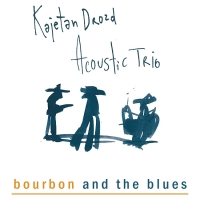 Kajetan Drozd Acoustic Trio - Bourbon and the Blues