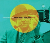 Harry Manx & Kevin Breit nagrali Strictly Whatever. To magia.