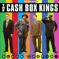 The Cash Box Kings - Black Toppin'