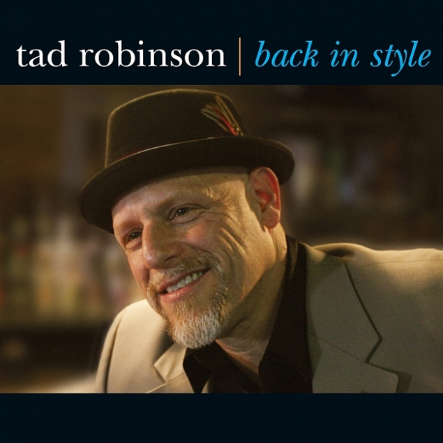 Tad Robinson - Back In Style 2010