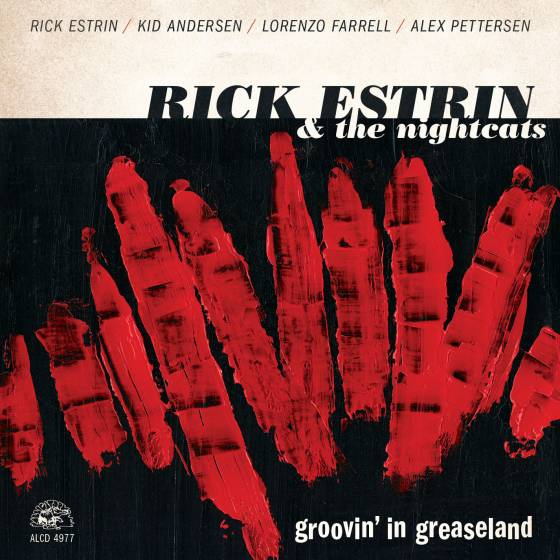 Rick Estrin & The Nightcats – Groovin' In Greaseland