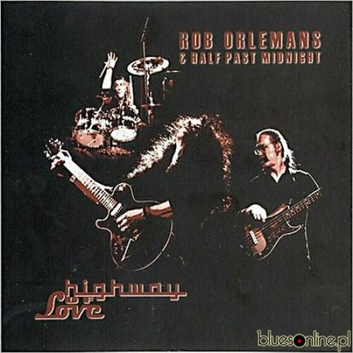 Rob Orlemans & Half Past Midnight – Highway Love