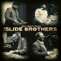 The Slide Brothers - Robert Randolph Presents: The Slide Brothers