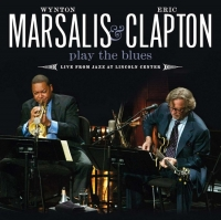 Wynton Marsalis & Eric Clapton: Play the Blues: Live From Jazz At Lincoln Center.
