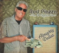 Rod Piazza and The All Mighty Flyers - Almighty Dolar