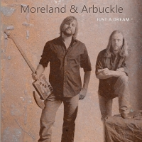 Moreland & Arbuckle - Just a Dream