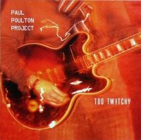 Paul Poulton Project szuka nu bluesa na Too Twitchy (wideo)