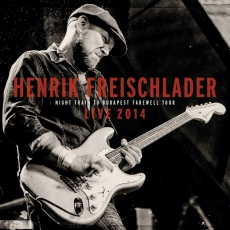 Henrik Freischlader –  Night Train To Budapest Farewell Tour Live 2014