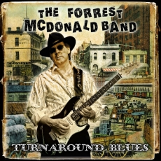 The Forrest McDonald Band - Turnaround Blues