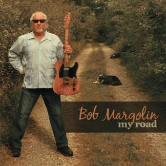 Bob Margolin – My Road