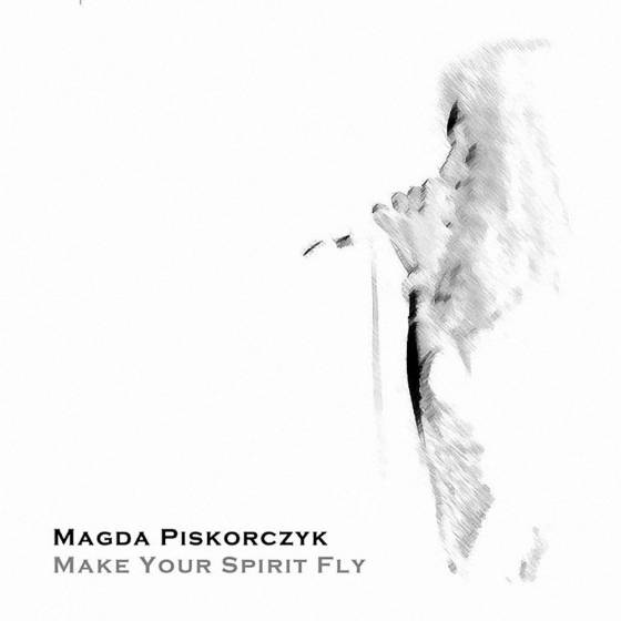 Magda Piskorczyk – Make Your Spirit Fly