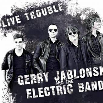 Gerry Jablonski and the Electric Band – Live Trouble