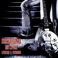 Eric Sardinas and Big Motor - Sticks & Stones