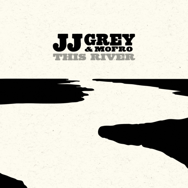 JJ Grey and Mofro - This River