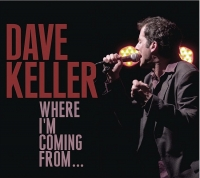 Dave Keller - Where I'm Coming From...