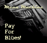 Mean Machine – Pay For Blues