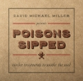 David Michael Miller - Poisons Sipped