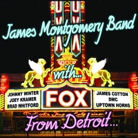 James Montgomery Band – From Detroit…to the Delta