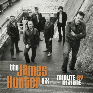 James Hunter Six – Minute By Minute