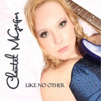 Chantel McGregor - Like No Other