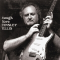 Tinsley Ellis – Tough Love